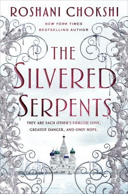 The Silvered Serpents by Roshani Chokshi