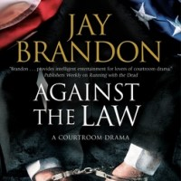 Jay Brandon on writing a legal thriller