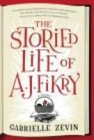 THE STORIED LIFE OF A.J. FIKRY by Gabrielle Zevin via indiebound.org (affiliate link)