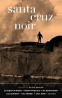 Santa Cruz Noir (Akashic Noir) Cover Image