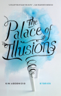 The Palace of Illusions: Stories Cover Image