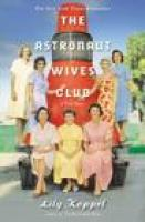 THE ASTRONAUT WIVES CLUB by Lily Koppel  via indiebound.org