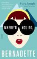 cover image: WHERE'D YOU GO, BERNADETTE via indiebound.org