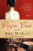 THE VERGIN CURE by Ami McKay