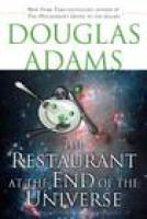 THE RESTAURANT AT THE END OF THE UNIVERSE by Douglas Adams, via indiebound.org