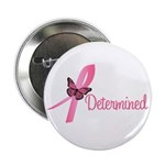 "Breast Cancer (Determined) 2.25"" Button (10 pack)"