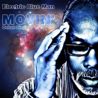 Electric Blue Man | Movin'