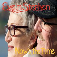 Eve 'n' Stephen | Now's the Time