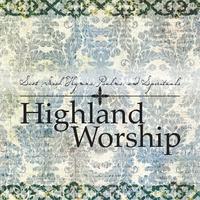Highland Worship | Highland Worship