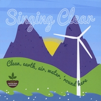 Various Artists : Singing Clear: Clean earth, air, water 'round here