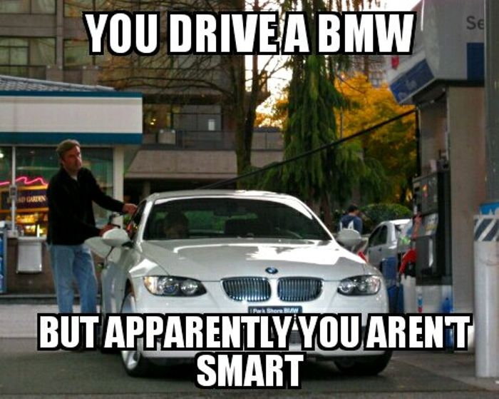 Don T Take This The Wrong Way Bmw Drivers Meme By Me