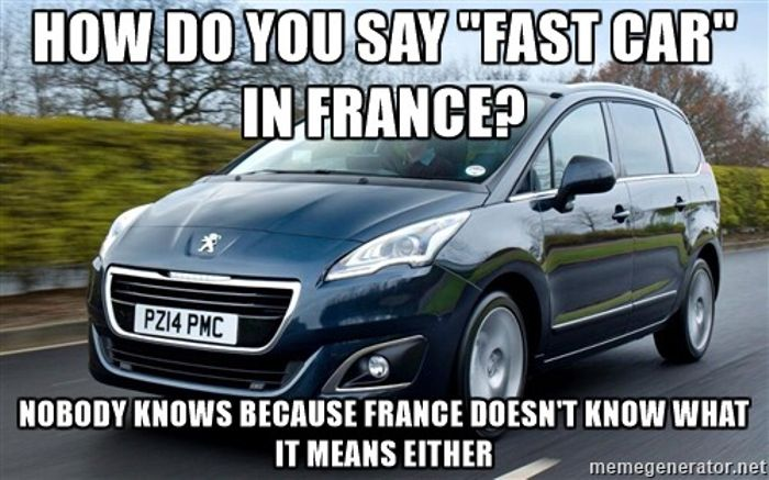 This Needed A Meme Yes I Also Drive Peugeot