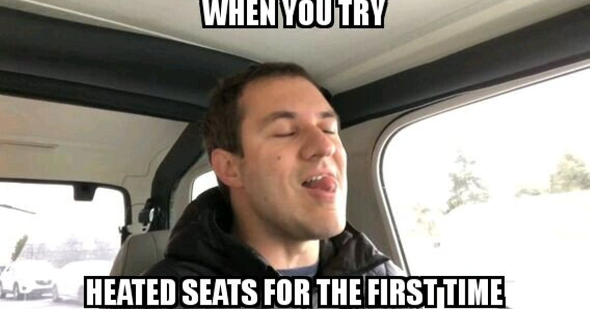 Who Doesn T Like Heated Seats On A Cold Day Dougmeme
