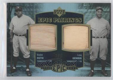 2006 Upper Deck Epic Pairings #RG - Babe Ruth Bat Lou Gehrig Bat/5 - Courtesy of CheckOutMyCards.com