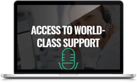 ACCESS TO WORLD CLASS SUPPORT