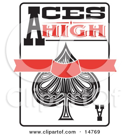 picture of an ace of spades playing card with text reading aces high.