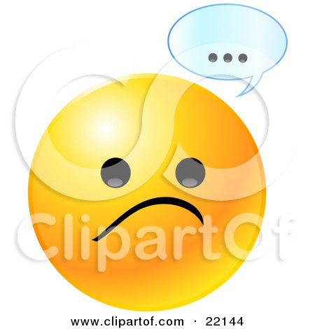 Clipart Illustration of a Yellow Emoticon Face With A Sad Frown And A Text Bubble With Dots
