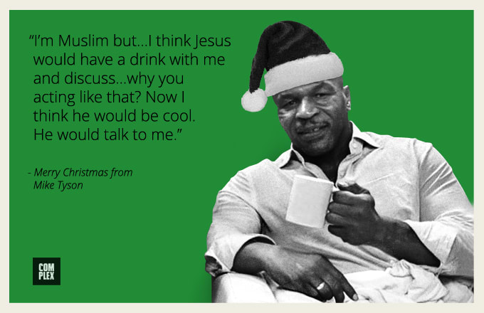 Merry Christmas The Weirdest Mike Tyson Quotes Weve