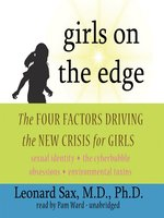 Click here to view Audiobook details for Girls on the Edge by Leonard Sax