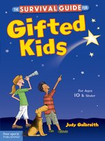 Click here to view eBook details for The Survival Guide for Gifted Kids by Judy Galbraith, M.A.
