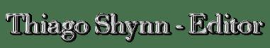 Thiago Shynn - Editor