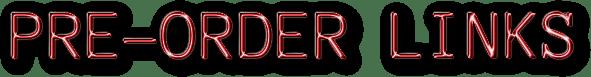 PRE-ORDER LINKS