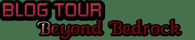 BLOG TOUR  Beyond Bedrock