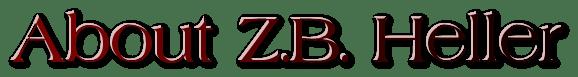 About Z.B. Heller
