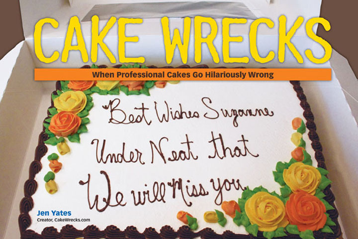 Cake Wrecks In Snippets Magazine Issue 19 The Glitz