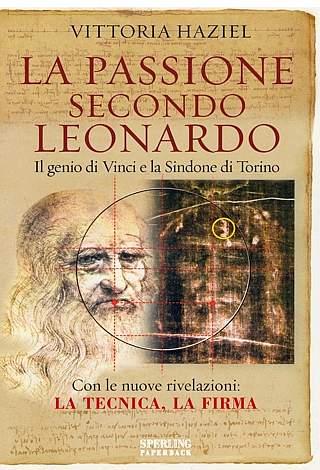 La copertina del libro su Leonardo e la Sindone scritto da Vittoria Haziel: l'immagine dell'edizione2005 è rimasta la stessa dal 1998 e riassume in un colpo solo la tesi del libro. Nota i segni tratteggiati e il cerchio che registrano i punti di corrispondenza tra le due icone più note al mondo: quella del genio da Vinci e quella di Cristo