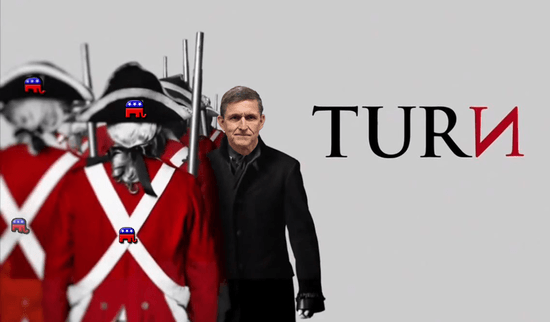 """The AMC series """"Turn"""" has been getting pretty good reviews...but I'm more interested in the images at the moment. Like this one, where I've superimposed Mike Flynn's face/head. It helps drive home the fact that turning against Trump & co. is actually serving America...something the GOP is loathe to have the public identify with. So, please feel free to share the image widely - particularly where the volatile orange menace might see it."""