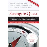 Strengths Quest ~ Discover and Develop Your Strengths in Academics, Career, and Beyond