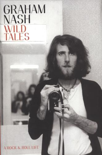 Graham Nash Wild Tales: A Rock & Roll Life book UK NSHBKWI742693