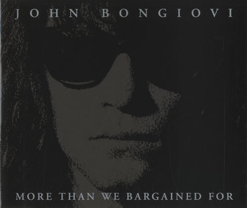"Jon Bon Jovi More Than We Bargained For - Withdrawn CD single (CD5 / 5"") UK JBJC5MO99415"