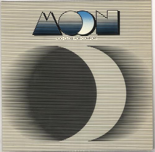 Moon [1970s] Too Close For Comfort vinyl LP album (LP record) UK OOZLPTO398902