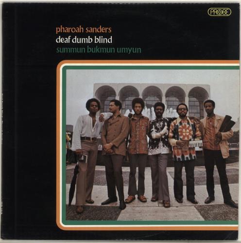Pharoah Sanders Deaf Dumb Blind - Summun Bukmun Umyun vinyl LP album (LP record) UK PS4LPDE705009