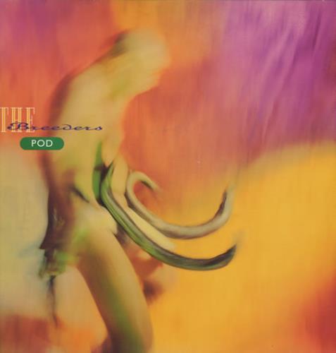 The Breeders Pod vinyl LP album (LP record) UK BDELPPO172877