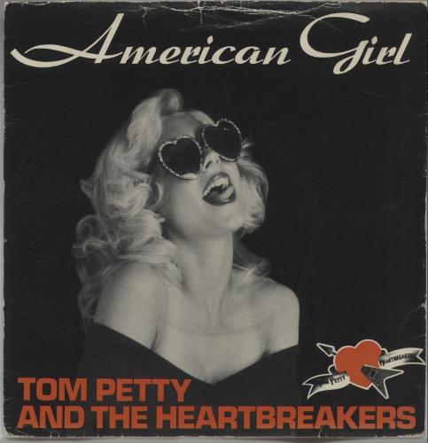 """Tom Petty & The Heartbreakers American Girl + Picture sleeve - EX 7"""" vinyl single (7 inch record) UK PET07AM678342"""