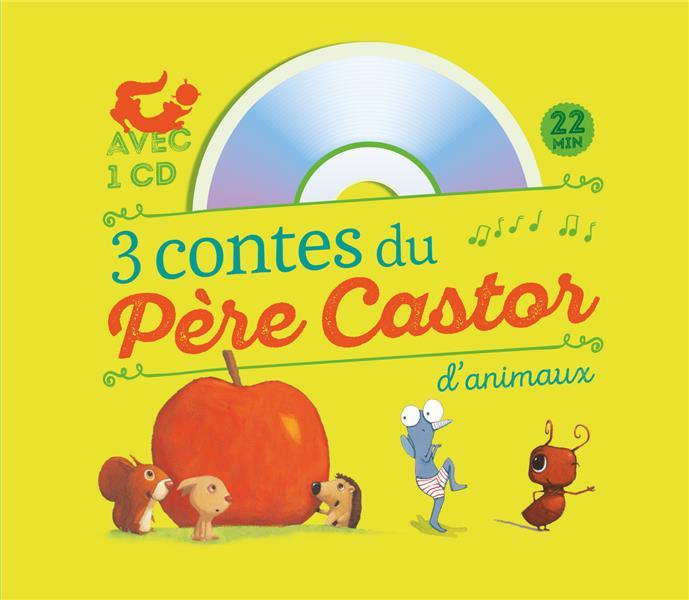 3 contes du Père Castor ; des animaux