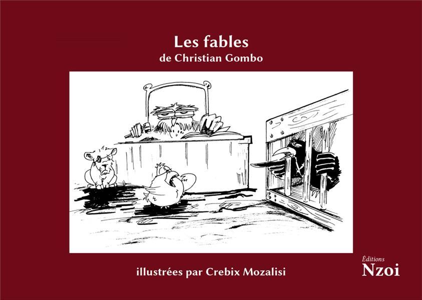 Les fables de christian gombo, illustrees par crebix mozalisi