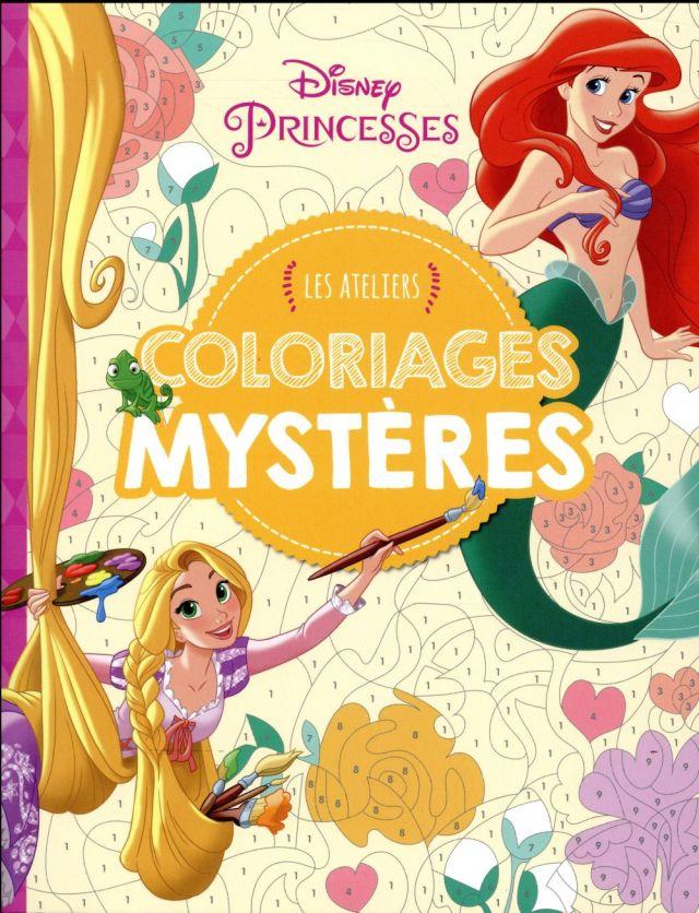 Les ateliers Disney ; Disney Princesses ; coloriages mystères