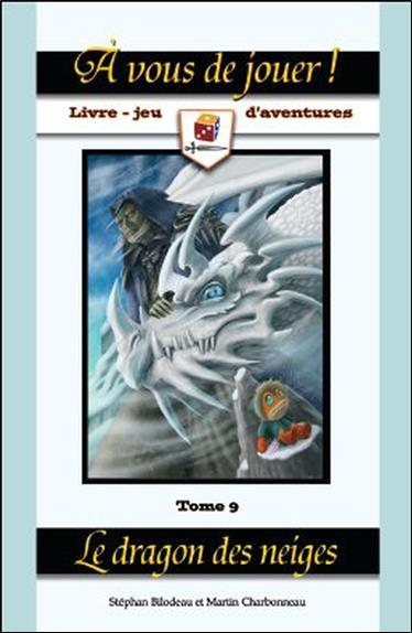 A vous de jouer tome 9 - le dragon des neiges