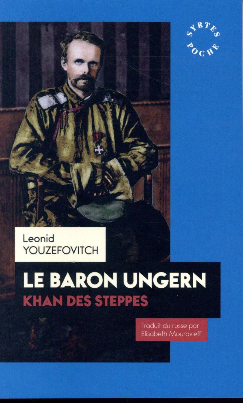 Le baron Ungern, khan des steppes - Léonid Youzéfovitch - Syrtes - Grand  format - Librairie Gallimard PARIS