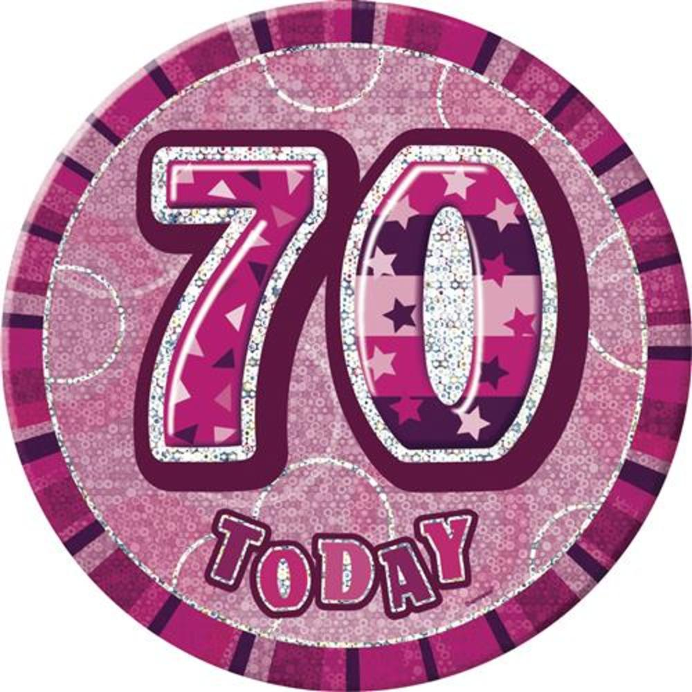 Pink Glitz 70 Today 6 Giant 70th Birthday Badge