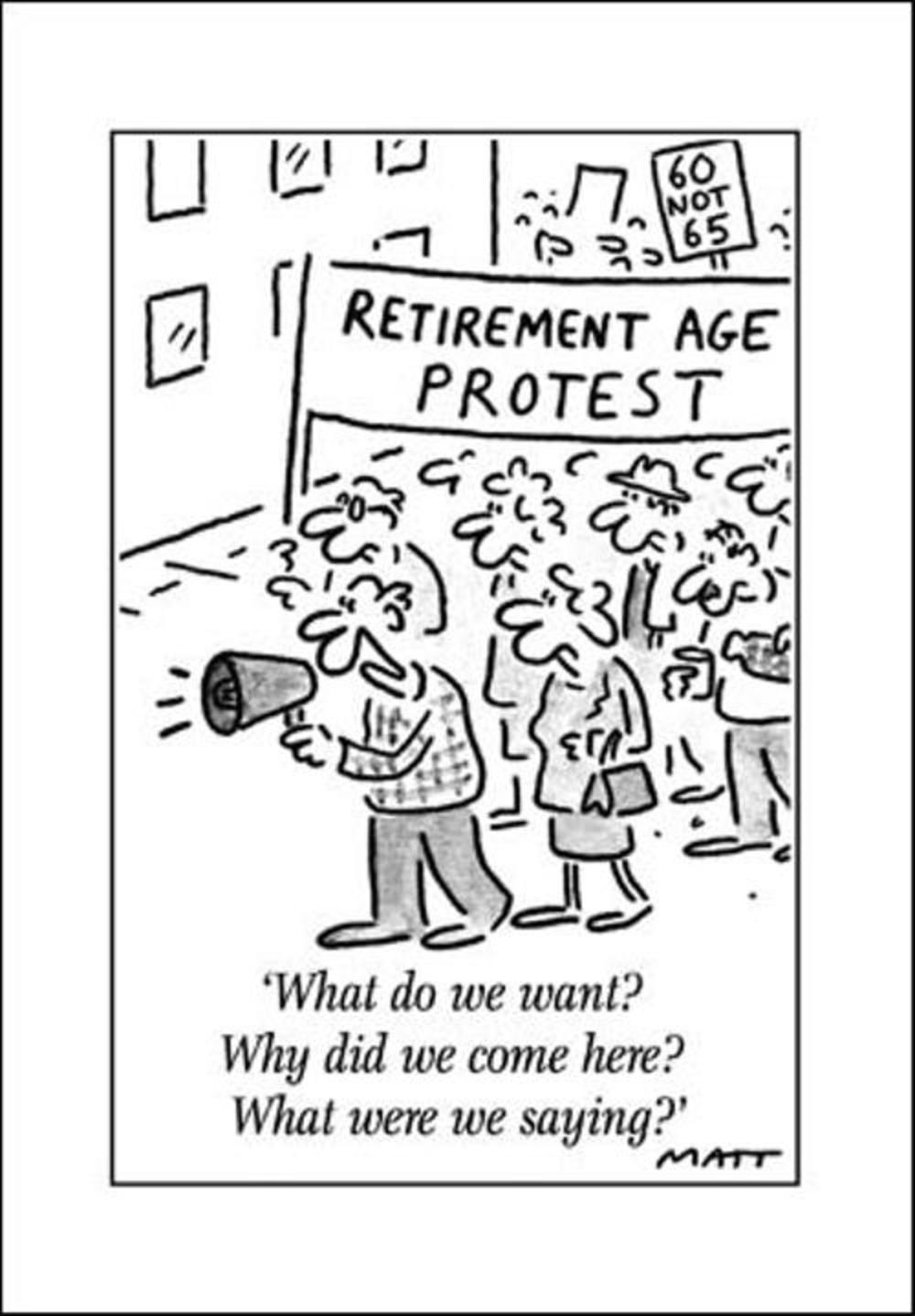 Retirement Age Protest Funny Matt Greeting Card Cards
