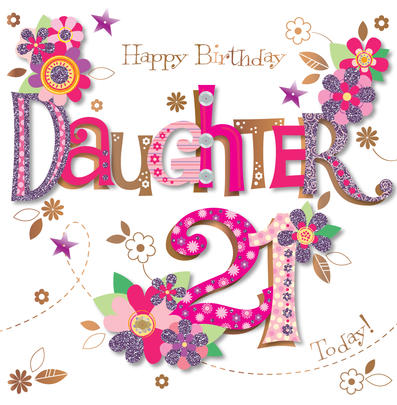Daughter 21st Birthday Handmade Embellished Greeting Card Cards