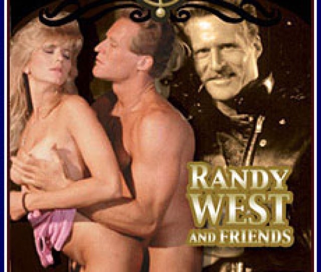 Randy West And Friends Porn Dvd