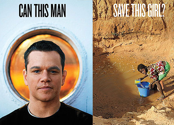 Matt Damon, water warrior. He's not that interested in fancy galas as a way to raise money.