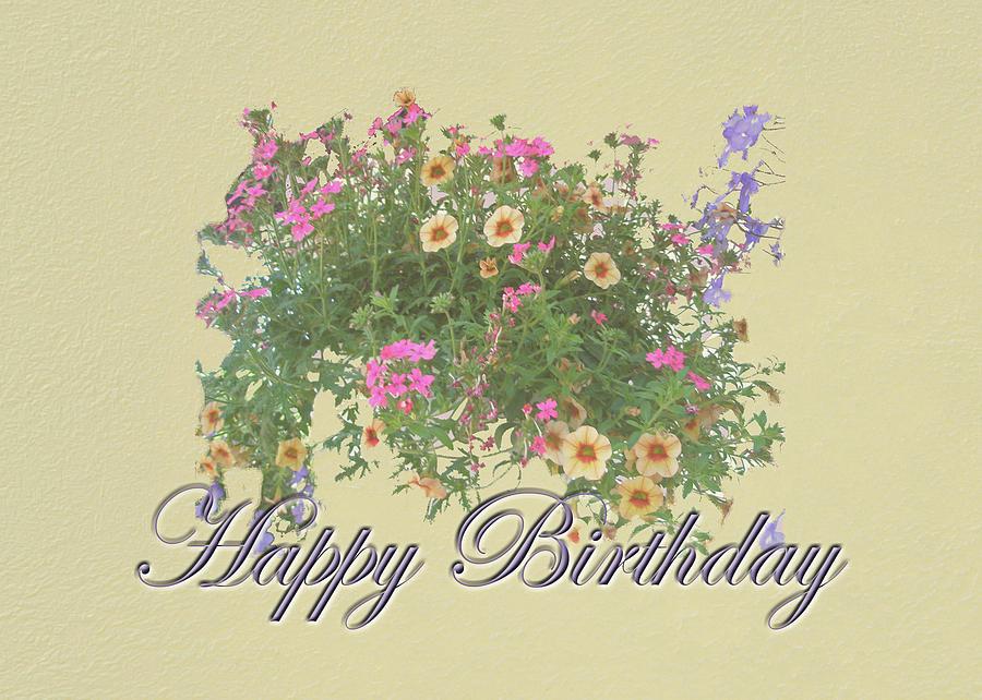 Happy Birthday Card Hanging Basket Photograph By Carol Senske