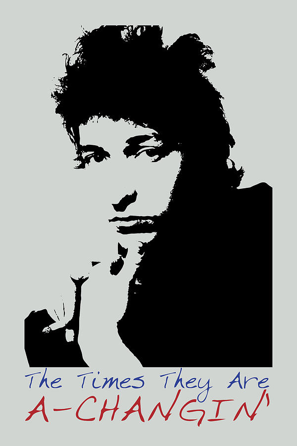bob dylan poster print quote the times they are a changin by beautify my walls